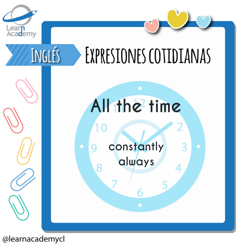 expresiones cotidianas ingles all the time