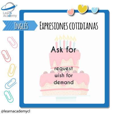 expresiones cotidianas ingles ask for